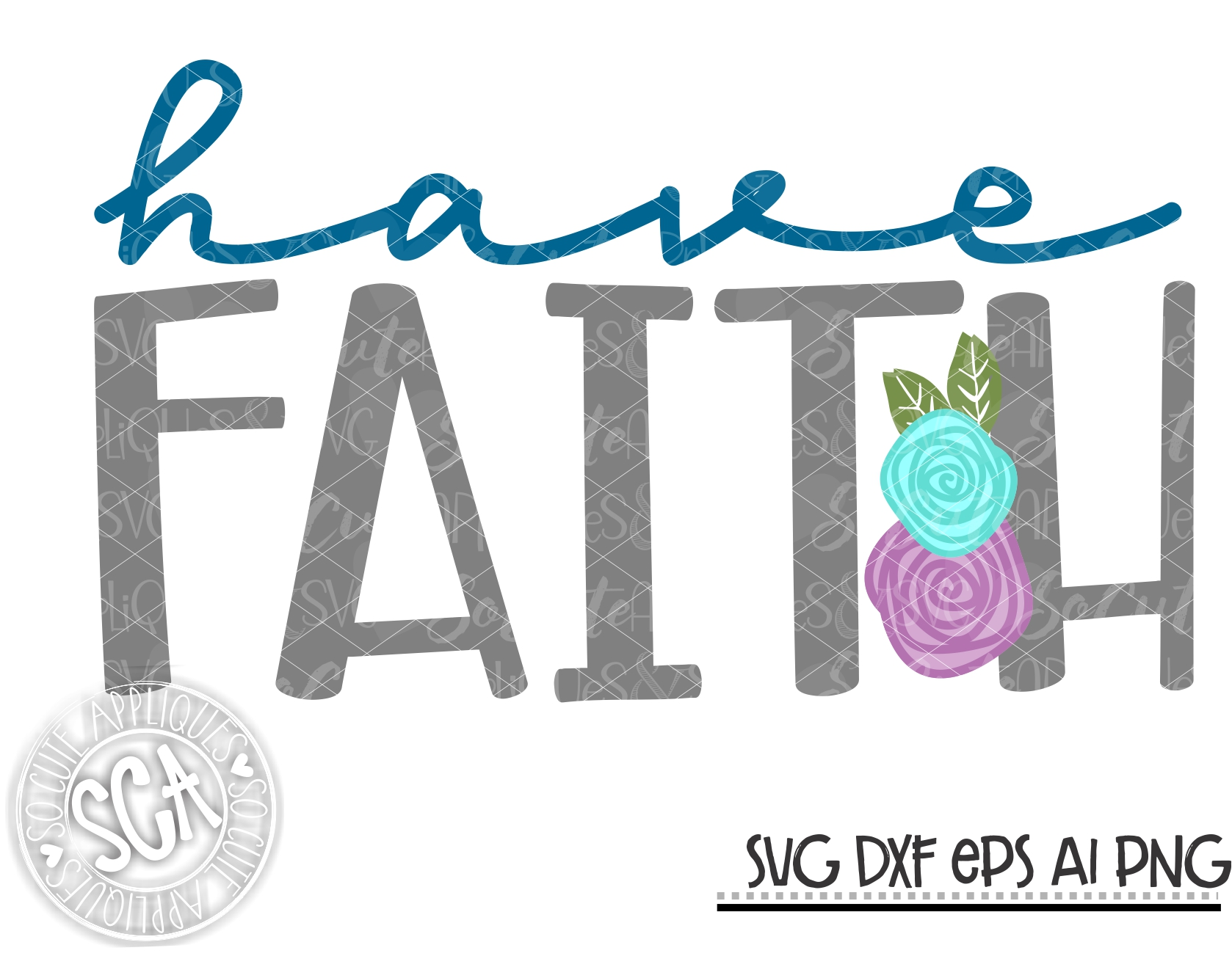 Have Faith Flowers Svg Sca 20 Socuteappliques Net